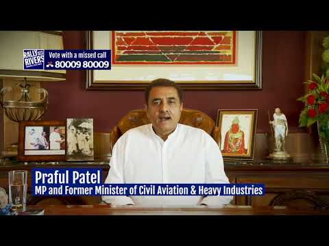 Praful Patel , MP and Former Minister of Civil Aviation & Heavy Industries supports Rally For Rivers