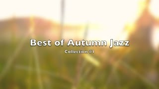 Autumn Jazz Playlist and Autumn Jazz: Best of Autumn Jazz Music and Autumn Jazz Songs Playlist