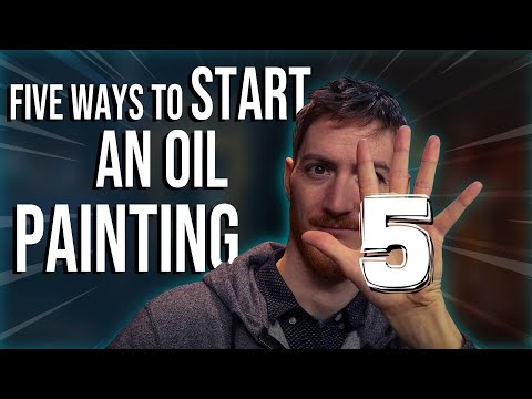 5 Ways to Start an Oil Painting - Art Techniques for Beginners and Advanced