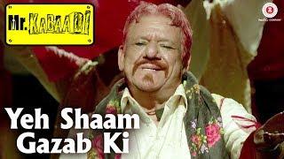 Yeh Shaam Gazab Ki | Mr. Kabaadi | Om Puri & Annu Kapoor | Ali Ghani & Ghulam Mohd Khan | Ali Ghani