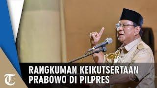 Rangkuman Keikutsertaan Prabowo Subianto di Pilpres, dari Cawapres hingga Menjadi Capres