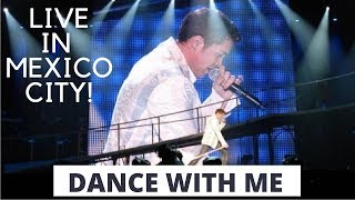 'Dance With Me' LIVE in Mexico City!