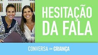 Hesitação da Fala | Conversa com Criança