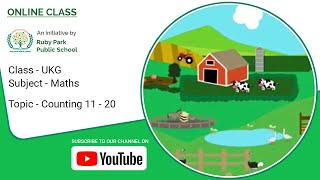 Counting 11 – 20 | Maths For UKG Students | Count with Number Farm Animals | Ruby Park Public School Thumbnail