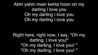 Oh My Darling - Mujse Dhosti Karoge -  With Lyrics And Transalation!