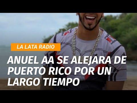 Anuel AA se alejara de Puerto Rico por un largo tiempo