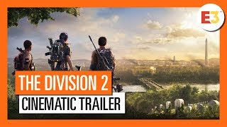 OFFICIAL THE DIVISION 2 - E3 2018 CINEMATIC TRAILER (4K)