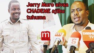 Jerry Muro aivaa CHADEMA ajibu tuhuma za Lema