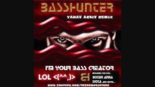 Basshunter - I'm Your Bass Creator (Yahav Arbiv Remix)