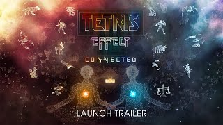 Tetris Effect: Connected - Launch Trailer