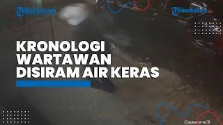 Kronologi Wartawan di Medan Disiram Air Keras oleh OTK, Kini Jalani Operasi Pengangkatan Jaringan
