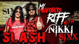 My Favorite Riff with Nikki Sixx: Slash