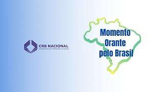 Momento Orante pelo Brasil