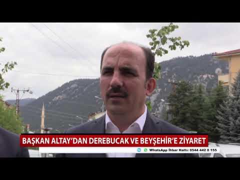 Başkan Altay'dan Derebucak ve Beyşehir'e ziyaret
