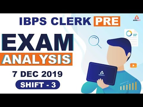 IBPS Clerk Pre Exam Analysis 2019 | Exam Review & Expected Cut Off (Shift 3)