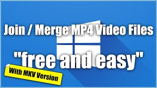 """How To Join / Merge MP4 Video Files Together """"free and easy"""""""