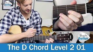 How to play the D Chord on Guitar - Beginners Level 2 Lesson 1