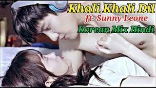Khali Khali Dil   ft. Sunny Leone   Korean Mix Hindi   Tera Intezaar   Fantastic Romantic Love Story