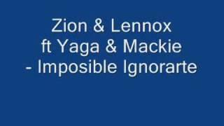 Zion & Lennox ft Yaga & Mackie - Imposible Ignorarte