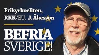 BEFRIA SVERIGE! Frikyrkoeliten, RKK/EU och Jimmie Åkesson