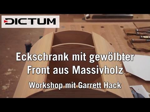 Eckschrank mit gewölbter Front aus Massivholz - Workshop mit Garrett Hack - DICTUM Kursimpressionen