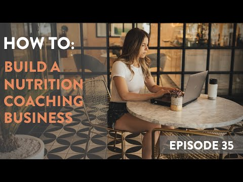 How to Build a Nutrition Coaching Business - YouTube