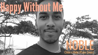 Happy Without Me   Chloe X Halle (Piano Cover By Noble)