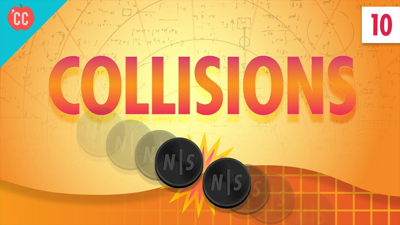 Collisions Crash Course Physics 10 Vtomb