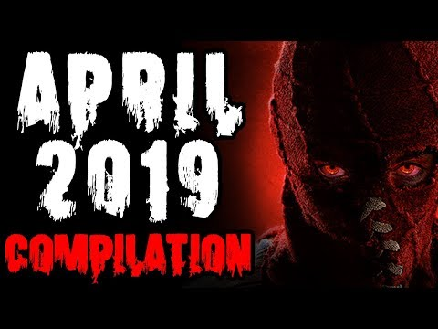 April 2019 Creepy Pasta Compilation | CreepyPasta Storytime