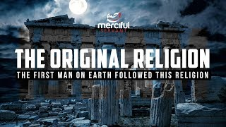 THE ORIGINAL RELIGION & NATURE OF HUMANITY