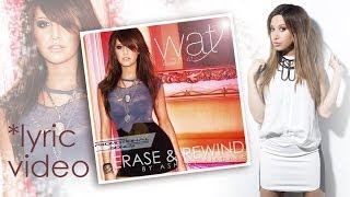 Ashley Tisdale - Erase & Rewind (Lyric Video) | World Ashley Tisdale