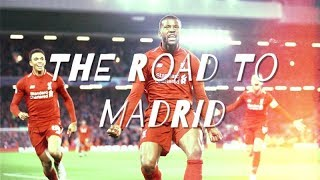 LIVERPOOL FC - THE ROAD TO MADRID - UCL 2019 - MRCLFCompilations