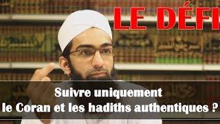Doit-on suivre uniquement le Coran et les Hadiths authentiques ? – Shaykh Mohammad Yasir Al-Hanafi