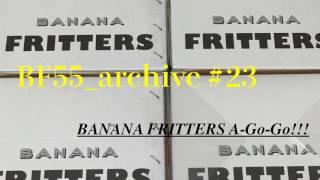 『BANANA FRITTERS A-Go-Go!!!』#23