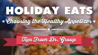 Holiday Eats: Choosing The Healthier Appetizer