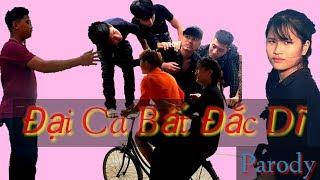 Phim ca nhạc - ĐẠI CA BẤT ĐẮC DĨ - Thái Dương Parody Official MV | cover | - ĐTV Vlogs98
