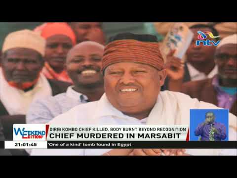 Chief killed in Marsabit, body burnt beyond recognition