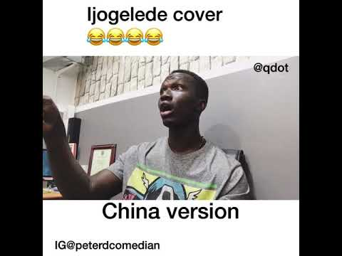 Ijogede by qdot(China version)😂😂😂