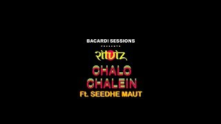 Bacardi Sessions: Ritviz - Chalo Chalein feat. Seedhe Maut [Official Audio]