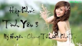 14  Hợp khúc tình yêu 3   Mỹ Huyền, Chung Tử Lưu, Khả Tú