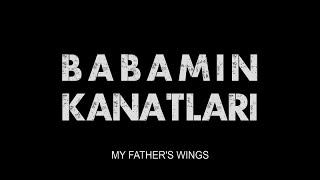 Babamın Kanatları Fragman