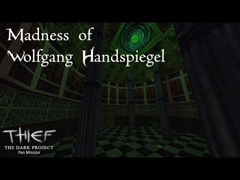 THIEF FAN-MISSION: MADNESS OF WOLFGANG HANDSPIEGEL | [Twisted][Deutsch]