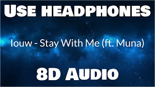 Louw   Stay With Me Ft.Muna (8D Audio)🎧