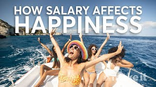 How Much Money Do You Need To Earn To Be Happy?