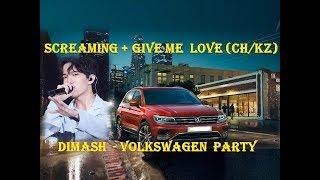DIMASH - Screaming + Give me  love (ch/kz)