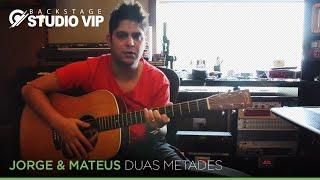 BackstageVip - Jorge e Mateus (Produção Duas Metades)