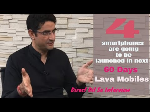 We are going to launch 4 smartphones in next 60 days: Lava Mobiles