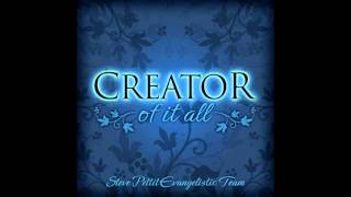 11 -  On Jordan's Stormy Banks - Creator Of It All - Steve Pettit Evangelistic Team