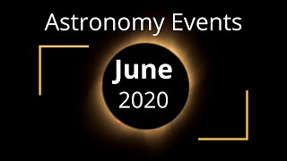Here Are The Top Astronomy Events For The Month Of June 2020