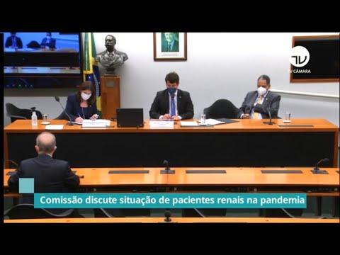Comissão discute situação de pacientes renais na pandemia - 19/06/20